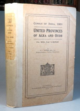 Census of India, 1931. United Provinces of Agra and Oudh. Part I - Report. INDIA, A. C. TURNER