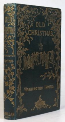 Old Christmas. From the Sketch Book of... Illustrated by R. Caldecott. Washington IRVING
