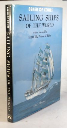 Beken of Cowes. Sailing Ships of the World. With a foreword by HRH The Prince of Wales. Text by... With photographs by Frank William Beken, Alfred Keith Beken [and] Kenneth John Beken.