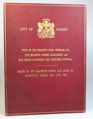 City of Cardiff [and Environs]. Visit of His Majesty King Edward VII, Her Majesty Queen Alexandra and Her Royal Highness the Princess Victoria. Route of His Majesty's Motor Car Drive to Caerphilly Castle, 18th July, 1907 [cover title].