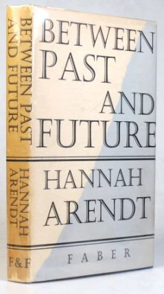 Between Past and Future. Six Exercises in Political Thought. Hannah ARENDT