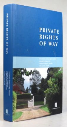 Private Rights of Way. Stephen BICKFORD SMITH, Christopher, JESSEL, Andrew, FRANCIS, Dr Keith SHAW