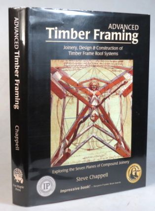 Advanced Timber Framing. Joinery, Design & Construction of Timer Frame Roof Systems. Exploring...