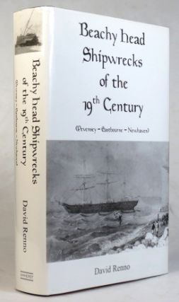 Beachy Head Shipwrecks of the 19th Century. Pevensey - Eastbourne - Newhaven. David RENNO