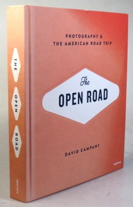 The Open Road. Photography & the American Road Trip. David CAMPANY