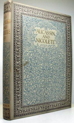 Aucassin and Nicolete. Translated and Edited with an Introduction by... Illustrated by A....