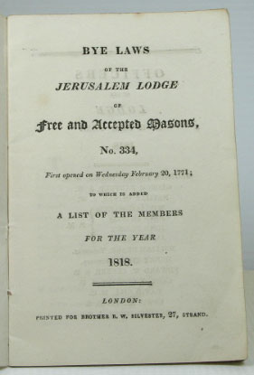 Bye Laws of the Jerusalem Lodge of Free and Accepted Masons, No. 334, First opened on Wednesday...