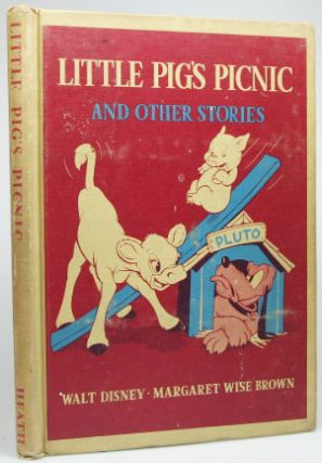 Little Pig's Picnic and other Stories. Illustrated by the Walt Disney Studio. Margaret Wise BROWN
